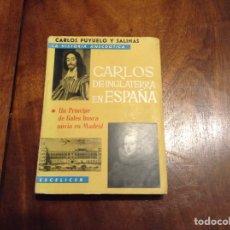 Libros de segunda mano: CARLOS DE INGLATERRA EN ESPAÑA. CARLOSMPUYUELO Y SALINAS. ESCELIER. 1962. Lote 69960130