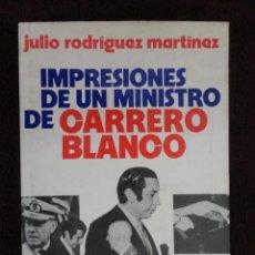 Libros de segunda mano: IMPRESIONES DE UN MINISTRO DE CARRERO BLANCO , 1.974. Lote 70184057