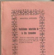 Libros de segunda mano: POSIBILIDADES INDUSTRIALES DE LA ALTA EXTREMADURA. BIBLIOTECA EXTREMEÑA.. Lote 70192185