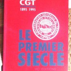 Libros de segunda mano - CGT 1895-1995 Le premier siècle VO Editions Paris TTB impecable sindicalisme sindicalismo - 70364033