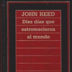 Libros de segunda mano: DIEZ DIAS QUE ESTREMECIERON AL MUNDO - JOHN REED - EDICIONES ORBIS. Lote 70558753
