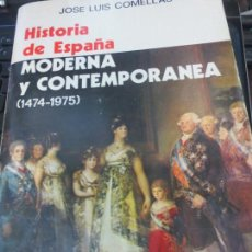 Libros de segunda mano: HISTORIA DE ESPAÑA MODERNA Y CONTEMPORANEA 1474-1975 JOSÉ LUIS COMELLAS EDIT RIALP AÑO 1980. Lote 98671344