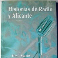 Libros de segunda mano: LIBRO HISTORIAS DE RADIO Y ALICANTE, 166 PAG AÑO 2004 VE FOTOS ADICIONALES. Lote 71721731