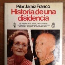 Libros de segunda mano: HISTORIA DE UNA DISIDENCIA PILAR JARAIZ FRANCO. Lote 71770103