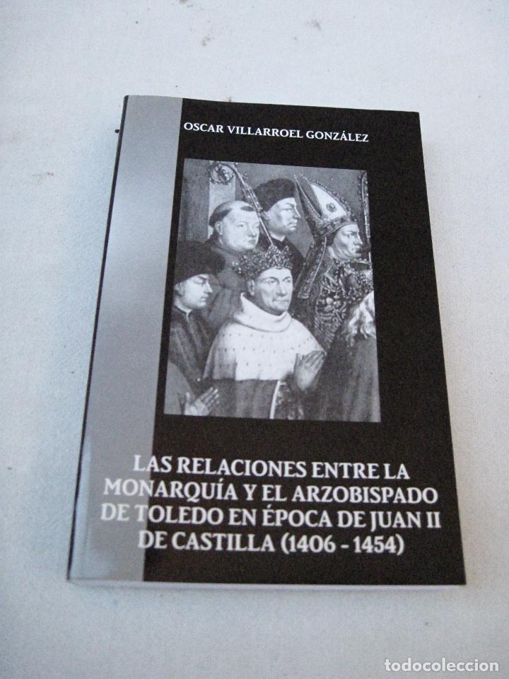LAS RELACIONES ENTRE LA MONARQUIA- EL ARZOBISPADO DE TOLEDO EPOCA DE JUAN II DE CASTILLA (1406-1454 (Libros de Segunda Mano - Historia Moderna)