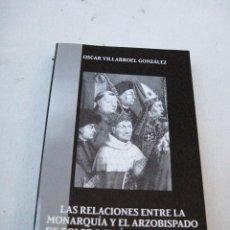 Libros de segunda mano: LAS RELACIONES ENTRE LA MONARQUIA- EL ARZOBISPADO DE TOLEDO EPOCA DE JUAN II DE CASTILLA (1406-1454. Lote 72028407