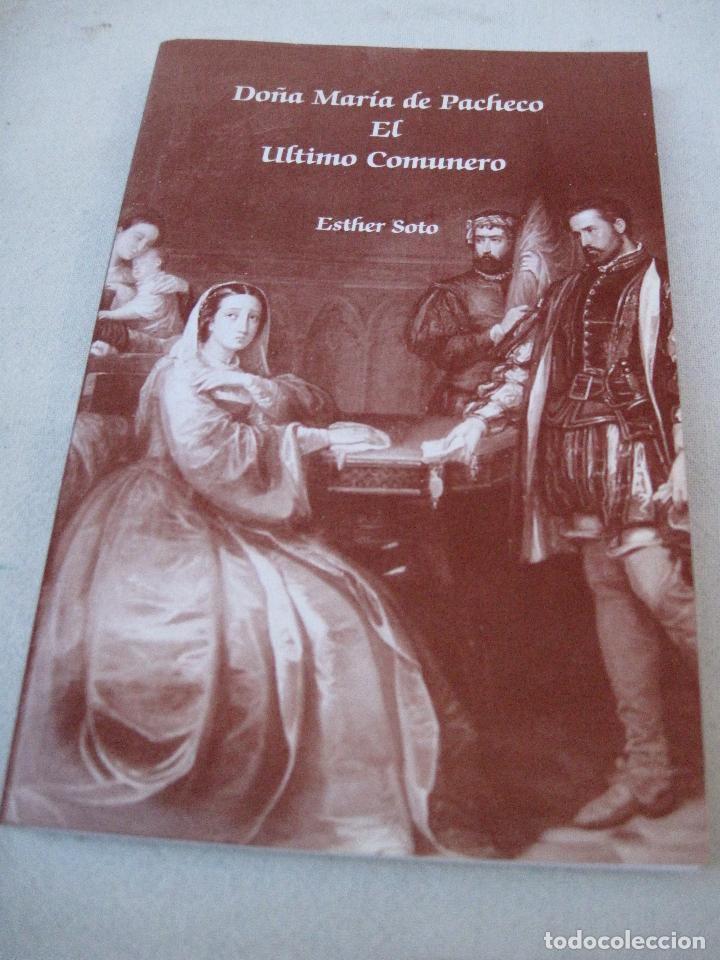 DOÑA MARIA DE PACHECO - EL ULTIMO COMUNERO. TOLEDO : 2002. (Libros de Segunda Mano - Historia Moderna)
