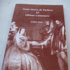 Libros de segunda mano: DOÑA MARIA DE PACHECO - EL ULTIMO COMUNERO. TOLEDO : 2002.. Lote 72028843