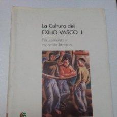 Libros de segunda mano: LA CULTURA DEL EXILIO VASCO I ORIXE, MONZON, MITXELENA, JUAN LARREA, MARTIN DE UGALDE, NARVARTE.... Lote 72176919