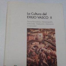 Libros de segunda mano: LA CULTURA DEL EXILIO VASCO II. EDUCACION. PERIODISMO. EKIN. Lote 72176955