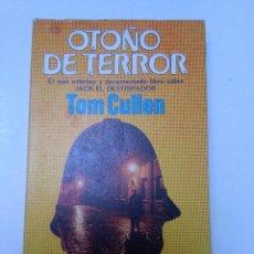 Libros de segunda mano: OTOÑO DE TERROR. EL MAS EXTENSO Y DOCUMENTADO LIBRO SOBRE JACK EL DESTRIPADOR. TOM CULLEN. Lote 72184375