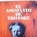 Libros de segunda mano: EL ASESINATO DE TROTSKY DE JULIÁN GORKIN. Lote 34874923