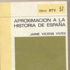 Libros de segunda mano: APROXOMACIÓN A LA HISTORIA DE ESPAÑA. J. VICENS VIVES. SALVAT 1970. ¡SIN USAR!. Lote 72375891