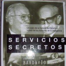 Libros de segunda mano: LIBRO SERVICIOS SECRETOS DE J.BARDAVIO, P.CERNUDA Y F. JAUREGUI. Lote 72439715