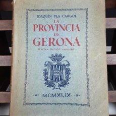 Libros de segunda mano: 8288 - LA PROVINCIA DE GERONA. JOAQUÍN PLA CARGOL. EDIT. CARLES DALMÁU. 1949.. Lote 72507731