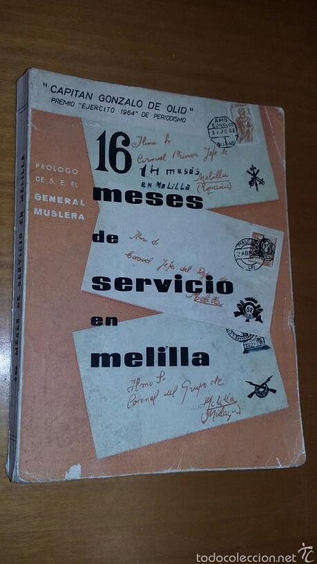16 MESES DE SERVICIO EN MELILLA - CAPITAN GONZALO DE OLID - TDK241 (Libros de Segunda Mano - Historia Moderna)