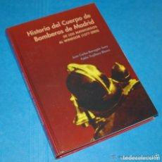 Libros de segunda mano: HISTORIA DEL CUERPO DE BOMBEROS DE MADRID. DE LOS MATAFUEGOS AL WINDSOR 1577-2005 ISBN 84-96470-08-3. Lote 72916035