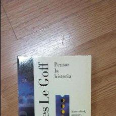 Libros de segunda mano: 'PENSAR LA HISTORIA. MODERNIDAD, PRESENTE, PROGRESO'. JAQUES LE GOFF. Lote 73476791