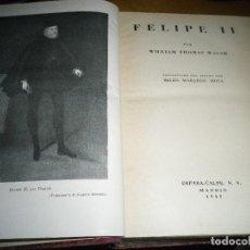 Libros de segunda mano: FELIPE II WILLIAM THOMAS WALHS ESPASA CALPE 1943. Lote 73481919