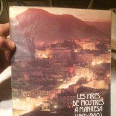 Libros de segunda mano: ANTIGUO LIBRO LES FIRES DE MOSTRES A MANRESA ( 1901- 1980) ESCRITO POR JOSEP CAMPRUBÍ I PLANAS . Lote 73500951