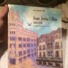 Libros de segunda mano: ANTIGUO LIBRO JOAN JORBA I RIUS 1869 - 1938 ESCRITO POR JOSEP CAMPRUBÍ I PLANAS AÑO 1988. Lote 73501603