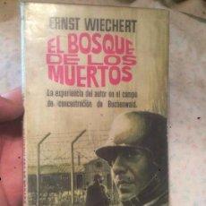 Libros de segunda mano: ANTIGUO LIBRO EL BOSQUE DE LOS MUERTOS ESCRITO POR ERNST WIECHERT AÑO 1964 . Lote 73546635