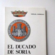 Libros de segunda mano: INFANTA MARGARITA DE BORBÓN, EL DUCADO DE SORIA, MIGUEL MORENO, AÑO 1982, FIRMADO POR EL AUTOR. Lote 73589259