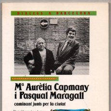 Libros de segunda mano: CAMINANT JUNTS PER LA CIUTAT - M.AURELIA CAPMANY I PASQUAL MARAGALL - EN CATALAN *. Lote 124383479