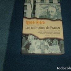 Libros de segunda mano: LOS CATALANES DE FRANCO . IGNASI RIERA. Lote 73908147