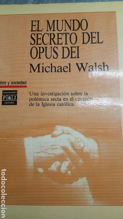 LIBRO EL MUNDO SECRETO DEL OPUS DEI MICHAEL WALSH 1990 (Libros de Segunda Mano - Historia Moderna)