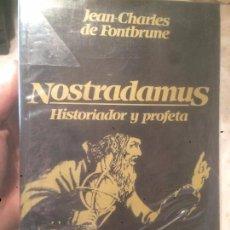 Libros de segunda mano: ANTIGUO LIBRO NOSTRADAMUS HISTORIADOR Y PROFETA ESCRITO POR JEAN CHARLES DE FONTBRUNE . Lote 74105903