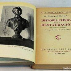 Libros de segunda mano: 'HISTORIA CLÍNICA DE LA RESTAURACIÓN' POR M. IZQUIERDO HERNÁNDEZ. EDITORIAL PLUS ULTRA,1946.. Lote 74113445