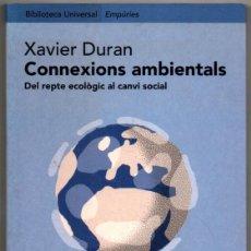 Libros de segunda mano: CONNEXIONS AMBIENTALS - XAVIER DURAN - EN CATALAN *. Lote 74187423