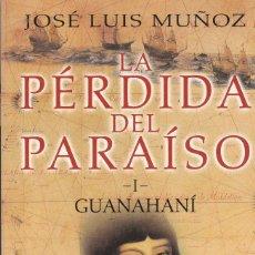 Libros de segunda mano: LA PÉRDIDA DEL PARAÍSO 3 TOMOS JOSÉ L. MUÑOZ. LA TRILOGÍA DEL DESCUBRIMIENTO DE AMÉRICA PLANETA 2002. Lote 74337839