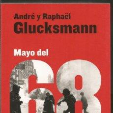 Libros de segunda mano: DEDICADO POR AUTORES. ANDRE Y RAPHAEL GLUCKSMANN. MAYO DEL 68 POR LA SUBVERSION PERMANENTE. TAURUS. Lote 74438219