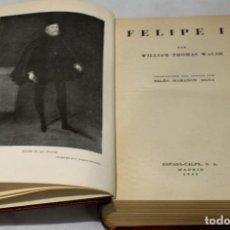 Libros de segunda mano: FELIPE II,WILLIAM THOMAS WALSH,TRADUCCIÓN DEL INGLÉS POR BELÉN MARAÑÓN MOYA,ESPASA-CALPE,1943. Lote 74658099