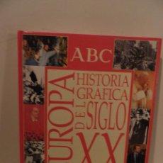 Libros de segunda mano: EUROPA: HISTORIA GRAFICA DEL SIGLO XX. (LIBRO CON 36 LAMINAS AUTOADHESIVAS). ABC. COMPLETO.. Lote 74748727