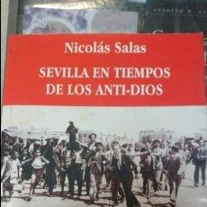 Libros de segunda mano: SEVILLA EN TIEMPOS DE LOS ANTI-DIOS. Lote 75031050