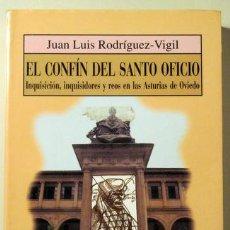 Libros de segunda mano - RODRÍGUEZ-VIGIL, Juan Luis - EL CONFÍN DEL SANTO OFICIO. Inquisición,inquisidores y reos en las Astu - 75179893