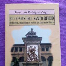 Libros de segunda mano - El confin del Santo Oficio. Inquisicion, inquisidores y reos en las Asturias de Oviedo - 75472638
