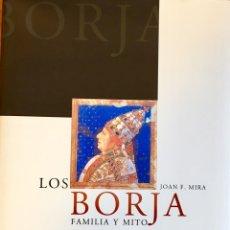 Libros de segunda mano: LOS BORJA. FAMILIA Y MITO. Lote 75565315