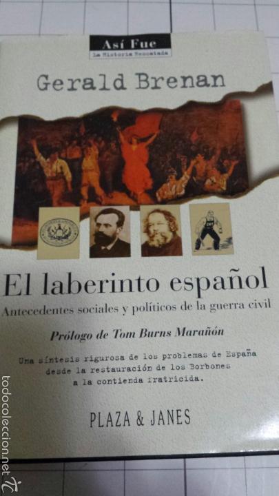 EL LABERINTO ESPAÑOL - GERALD BRENAN - PLAZA Y JANÉS AÑO 1996 (Libros de Segunda Mano - Historia Moderna)