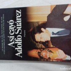 Libros de segunda mano: ASÍ CAYÓ ADOLFO SUAREZ- JOSEP MELIÁ- PLANETA. Lote 76750063