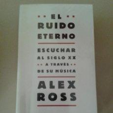 Libros de segunda mano: EL RUIDO ETERNO. ALEX ROSS. Lote 77293493
