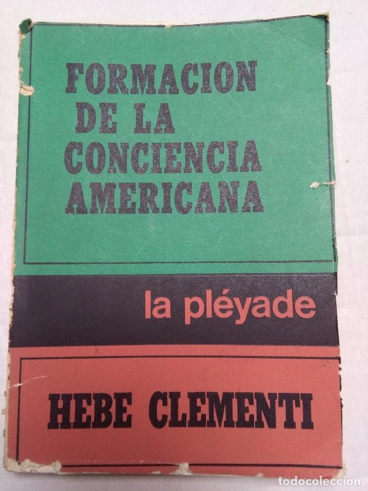 FORMACIÓN DE LA CONCIENCIA AMERICANA. TRES MOMENTOS CLAVES EN LA HISTORIA DE AMERICA LATINA (Libros de Segunda Mano - Historia Moderna)