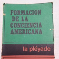 Libros de segunda mano: FORMACIÓN DE LA CONCIENCIA AMERICANA. TRES MOMENTOS CLAVES EN LA HISTORIA DE AMERICA LATINA. Lote 77345593