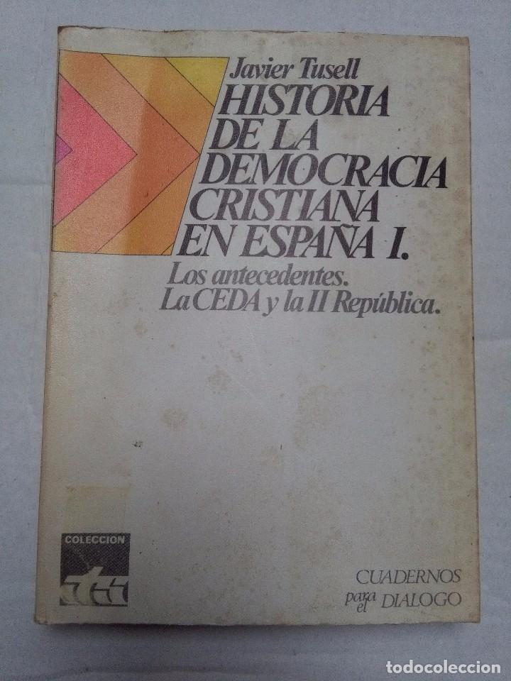 HISTORIA DE LA DEMOCRACIA CRISTIANA EN ESPAÑA. JAVIER TUSELL. 2 TOMOS. ED. CUADERNOS PARA EL DIALOGO (Libros de Segunda Mano - Historia Moderna)