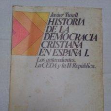 Libros de segunda mano: HISTORIA DE LA DEMOCRACIA CRISTIANA EN ESPAÑA. JAVIER TUSELL. 2 TOMOS. ED. CUADERNOS PARA EL DIALOGO. Lote 77347073