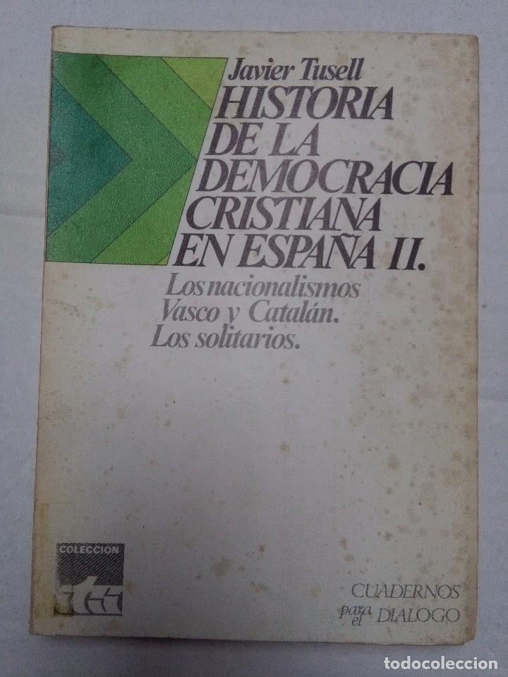Libros de segunda mano: Historia de la Democracia Cristiana en España. Javier Tusell. 2 tomos. ED. Cuadernos para el dialogo - Foto 5 - 77347073