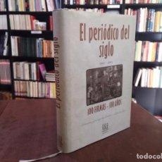 Libros de segunda mano: EL PERIÓDICO DEL SIGLO. 1903-2003. 100 FIRMAS-100 AÑOS - CATALINA LUCA DE TENA. Lote 64565747